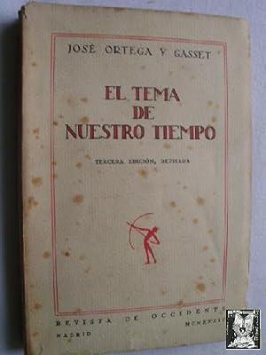 EL TEMA DE NUESTRO TIEMPO: ORTEGA Y GASSET, José