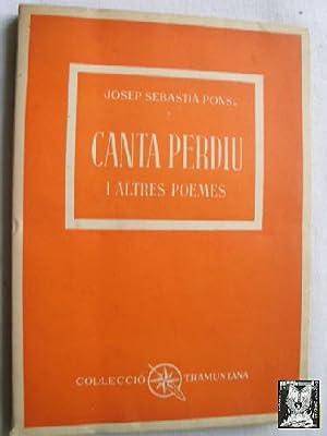 CANTA PERDIU I ALTRES POEMES: SEBASTIÀ PONS, Josep