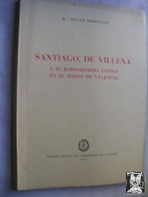 SANTIAGO, DE VILLENA Y EL BARROQUISMOGÓTICO EN EL REINO DE VALENCIA: PORTILLO, Mª Belén