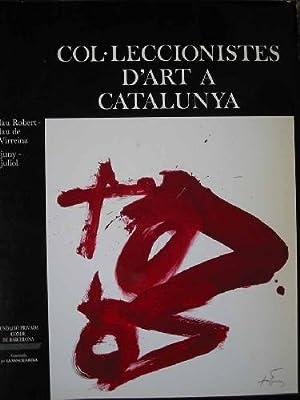 COL LECCIONISTES D'ART A CATALUNYA PALAU ROBERT - PALAU DE LA VIRREINA: Sin autor
