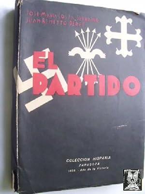 EL PARTIDO: COSTA SERRANO, Jos� Mar�a y BENEYTO P�REZ, Juan