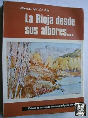 LA RIOJA DESDE SUS ALBORES: GIL DEL RÍO, Alfredo
