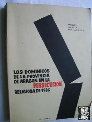 LOS DOMINICOS DE LA PROVINCIA DE ARAGÓN EN LA PERSECUCIÓN RELIGIOSA DE 1936: GARCíA ...