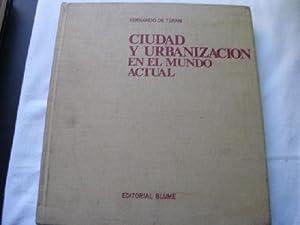 CIUDAD Y URBANIZACIÓN EN EL MUNDO ACTUAL: DE TERÁN, Fernando