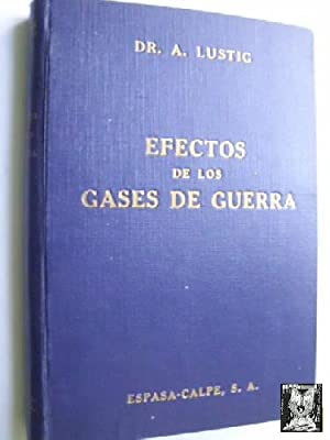 EFECTOS DE LOS GASES DE LA GUERRA: LUSTIG. A.