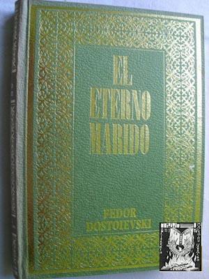 EL ETERNO MARIDO: DOSTOIEVSKI, Fedor