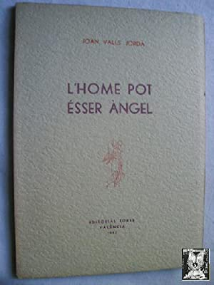 L HOME POT ÉSSER ÀNGEL: VALLS JORDÀ, Joan
