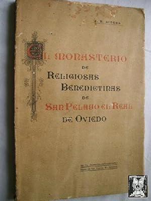 EL MONASTERIO DE RELIGIOSAS BENEDICTINAS DE SAN PELAYO EL REAL DE OVIEDO: SITGES, J.B.