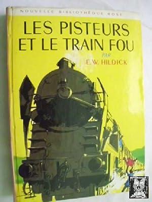 LES PISTEURS ET LE TRAIN FOU: HILDICK, E.W.