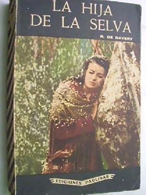 LA HIJA DE LA SELVA: DE NAVERY, R.