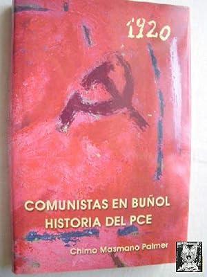 COMUNISTAS EN BUÑOL. HISTORIA DEL PCE: MASMANO PALMER, Chimo
