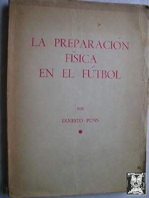 LA PREPARACIÓN FÍSICA EN EL FÚTBOL: PONS, Ernesto
