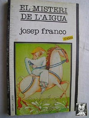 EL MISTERI DE L AIGUA: FRANCO, Josep