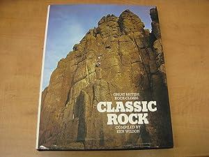 Classic Rock : Great British Rock Climbs: Wilson, Ken