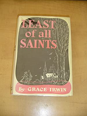 Least of all Saints (Signed): Grace Irwin