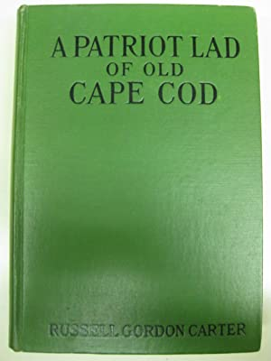 A Patriot Lad of Old Cape Cod: Russell Gordon Carter