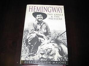 Hemingway: The Grace & the Pressure: Dillon-Malone, Aubrey