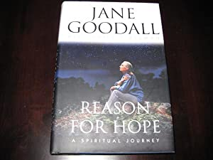 Reason for Hope: A Spiritual Journey: Jane Goodall with