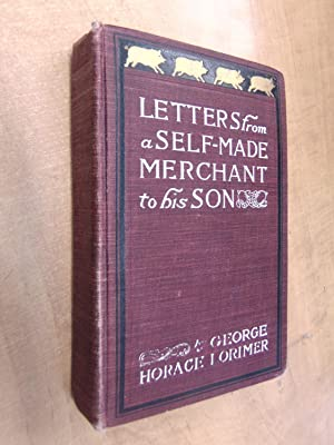 Letters from a Self_Made Merchant to his: George Horace Lorimer