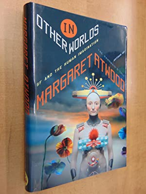 In Other Worlds: SF and the Human: Atwood, Margaret