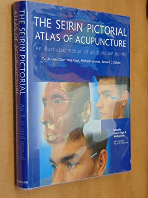 The Seirin Pictorial Atlas of Acupuncture: Ogal, Hans P.