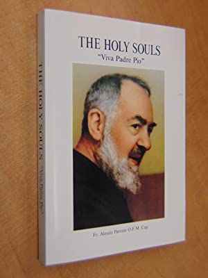 "The Holy Souls ""viva Padre Pio"": Fr. Alessio Parente"