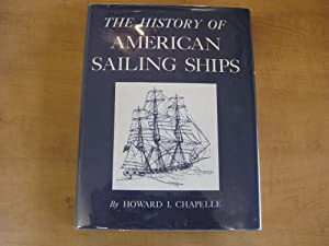 The History of American Sailing Ships: Howard. I. Chapelle