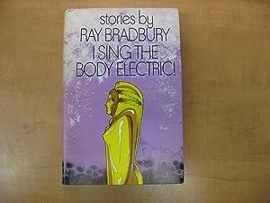 Stories by Ray Bradbury I Sing the: Ray Bradbury