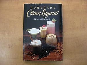 Homemade Cream Liqueurs: Meilach, Dona Z.;Meilach,