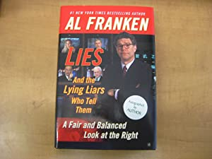 Lies: (And the Lying Liars Who Tell: Franken, Al