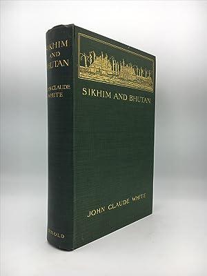 Sikhim and Bhutan Twenty-one Years on the: WHITE John Claude