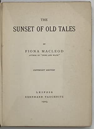 The Sunset of Old Tales: SHARP William as;
