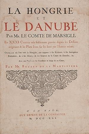 La Hongrie et le Danube . en: MARSIGLI Luigi Ferdinando
