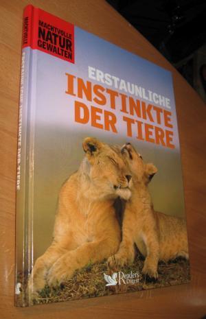 Erstaunliche Instinkte der Tiere - Reader`s Digest