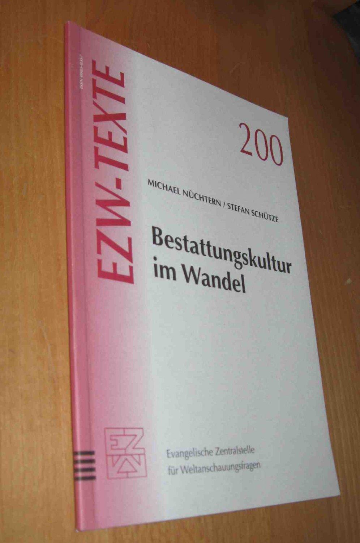 EZW- Texte: Bestattungskultur im Wandel, Nr. 200: Nüchtern, Michael; Schütze,