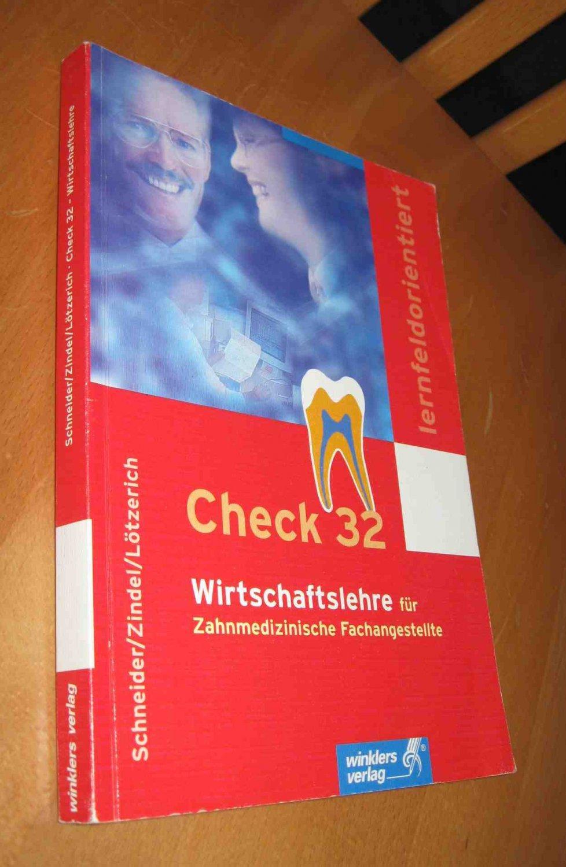 Check 32 - für Zahnmedizinische Fachangestellte / Wirtschaftslehre für Zahnmedizinische Fachangestellte: Schülerband - Lötzerich, Roland; Schneider, Peter-J.; Zindel, Manfred