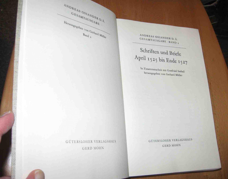 Andreas Osiander D. Ä. Gesamtausgabe / Band 2 : Schriften und Briefe April 1525 bis Ende 1527