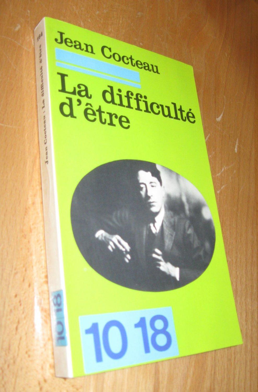 La difficulte d´etre: Cocteau, Jean