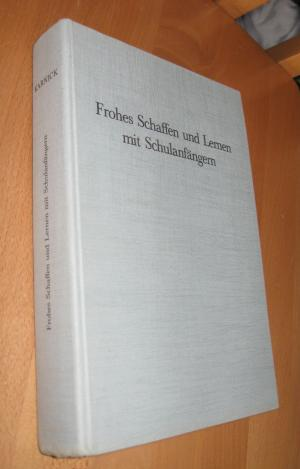 Frohes Schaffen Und Lernen Mit Schulanfängern: Karnick, Rudolf