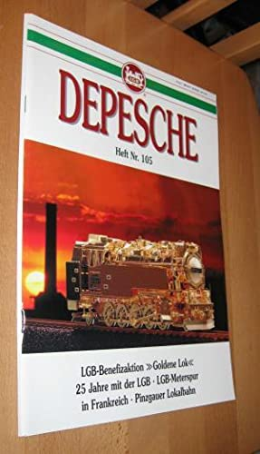 LGB Depesche Heft Nr. 105 - LGB-Benefizaktion: Zeunert, Wolfgang (Red.)