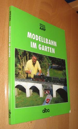 Modellbahn Im Garten - Spezial Alba-Modellbau-Praxis: Gilbert, Hans-Joachim (Hrsg)
