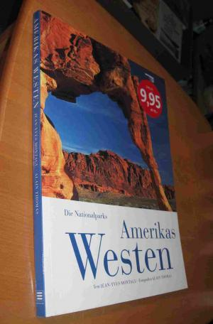 Amerikas Westen - die Nationalparks: Montagu, Jean-Yves