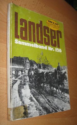 Landser Sammelband Nr. 126: Holl,Hans;Paus, Peter;Vrba, Leopold