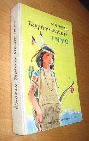 Tapferer kleiner Inyo: O´Moran, M.
