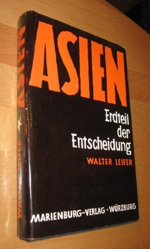 Asien/ Erdteil der Entscheidung: Leifer, Walter