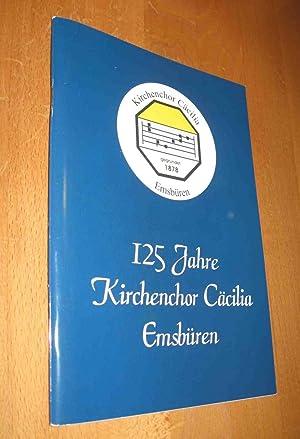 125 Jahre Kirchenchor Cäcilia Emsbüren 1878- 2003: Kirchenchor Cäcilia Emsbüren