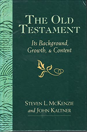 The Old Testament: Its Background, Growth and: Steven L. McKenzie,