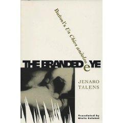 The Branded Eye Bunuel's UN Chien Andalou: Talens, Jenaro; Colaizzi,