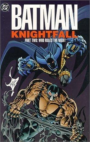 Batman : Knightfall Part Two - Who: Moench, Doug &