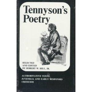 Tennyson's Poetry; Authoritative Texts, Juvenilia and Early: Tennyson, Alfred Tennyson,